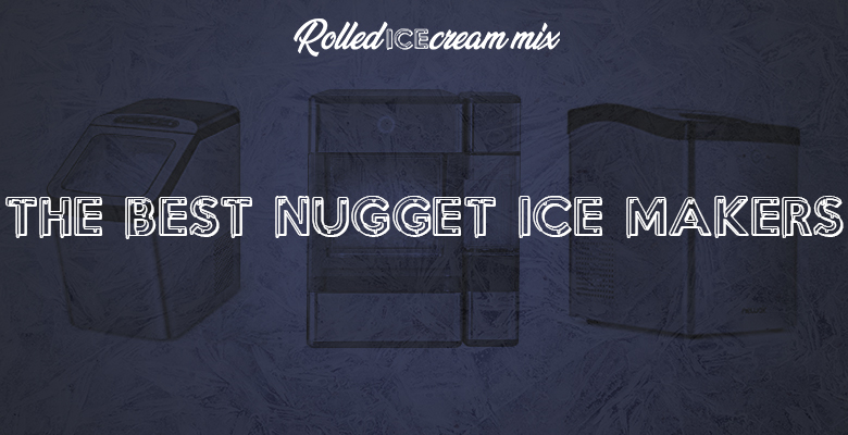 The best nugget ice maker brands